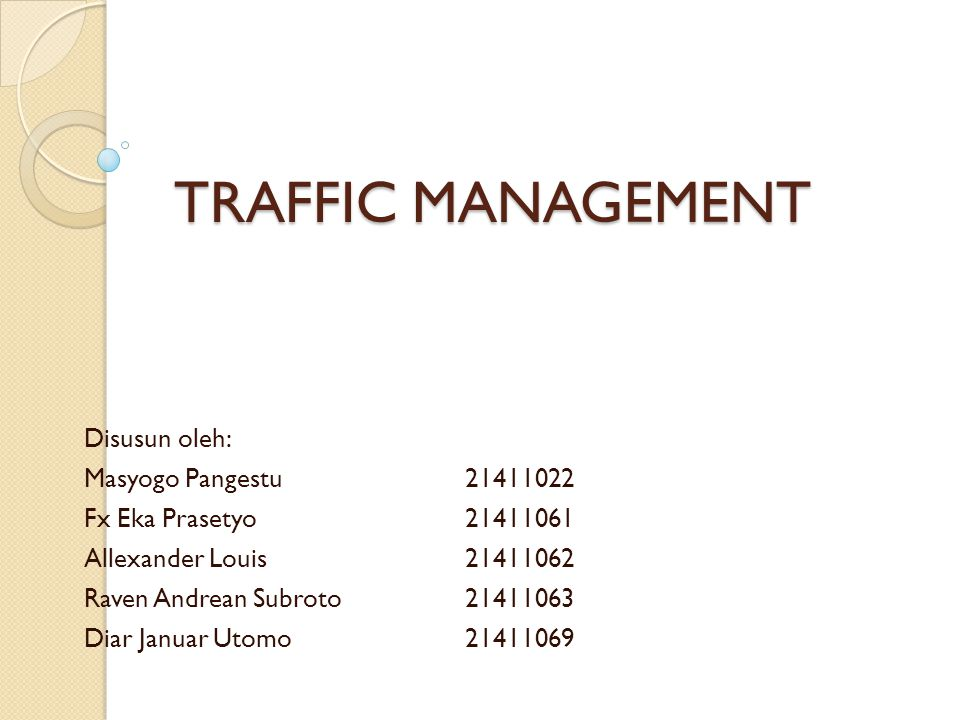 TRAFFIC MANAGEMENT Disusun oleh: Masyogo Pangestu 21411022