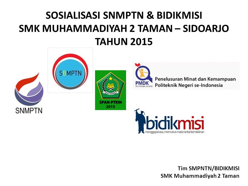 SOSIALISASI SNMPTN & BIDIKMISI SMK MUHAMMADIYAH 2 TAMAN – SIDOARJO TAHUN 2015