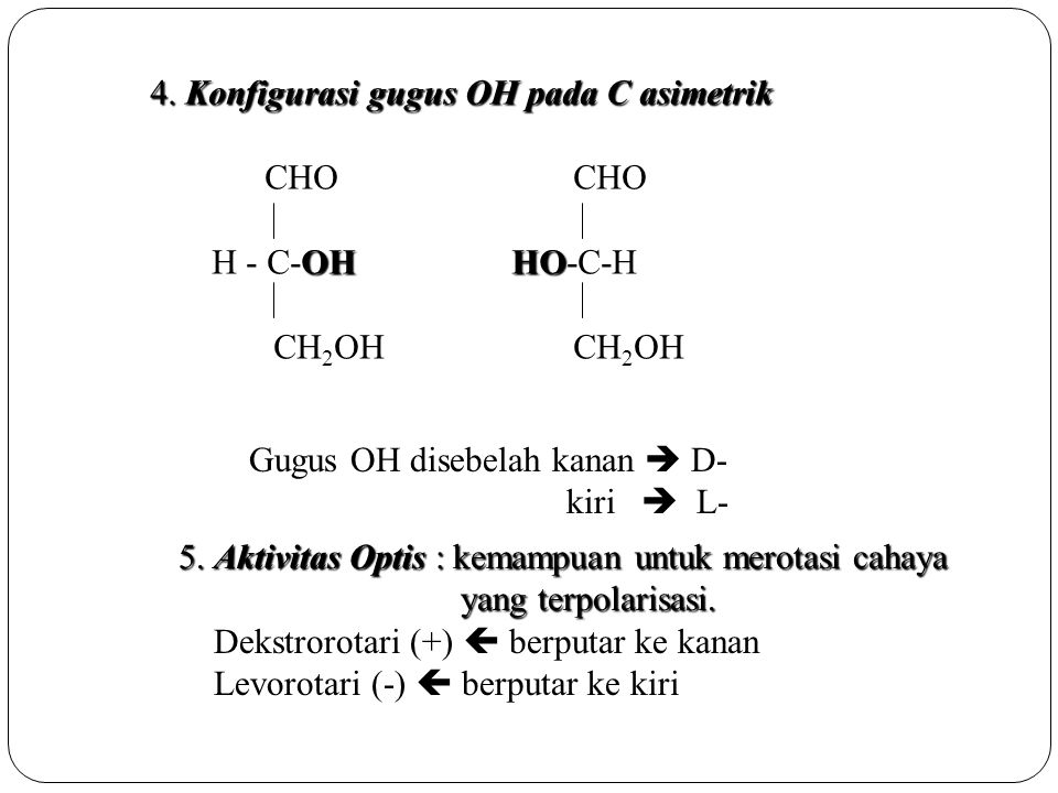 4. Konfigurasi gugus OH pada C asimetrik