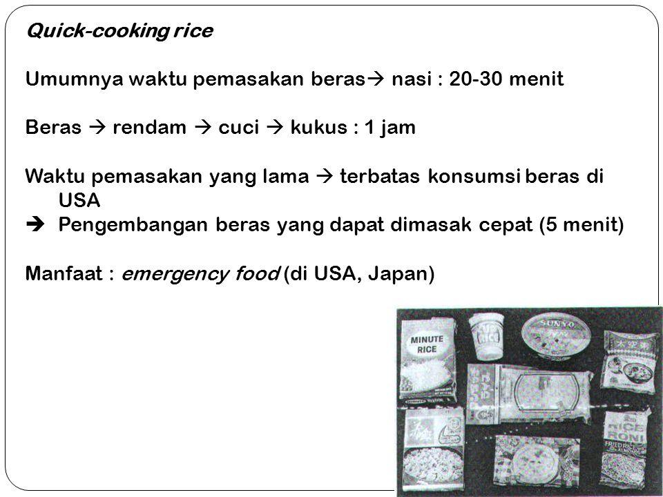 Quick-cooking rice Umumnya waktu pemasakan beras nasi : 20-30 menit. Beras  rendam  cuci  kukus : 1 jam.