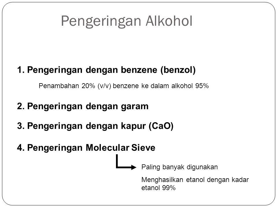 Pengeringan Alkohol Metode : 1. Pengeringan dengan benzene (benzol)