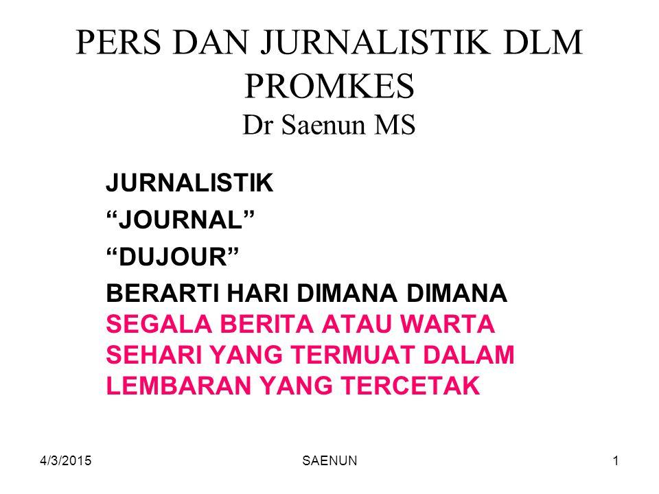 PERS DAN JURNALISTIK DLM PROMKES Dr Saenun MS