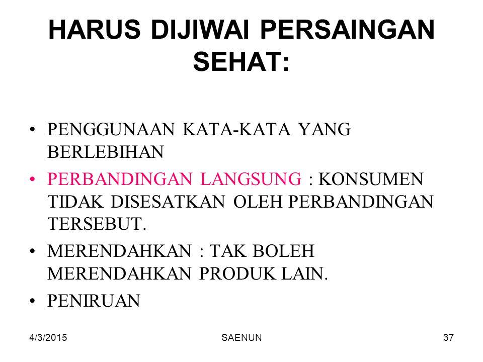 HARUS DIJIWAI PERSAINGAN SEHAT: