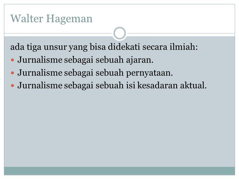 Walter Hageman ada tiga unsur yang bisa didekati secara ilmiah: