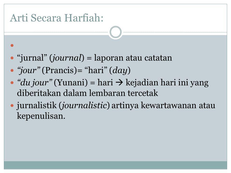 Arti Secara Harfiah: jurnal (journal) = laporan atau catatan
