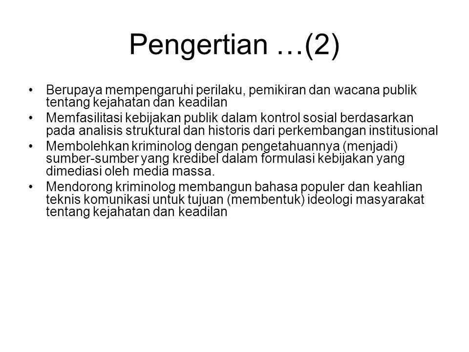 Pengertian …(2) Berupaya mempengaruhi perilaku, pemikiran dan wacana publik tentang kejahatan dan keadilan.