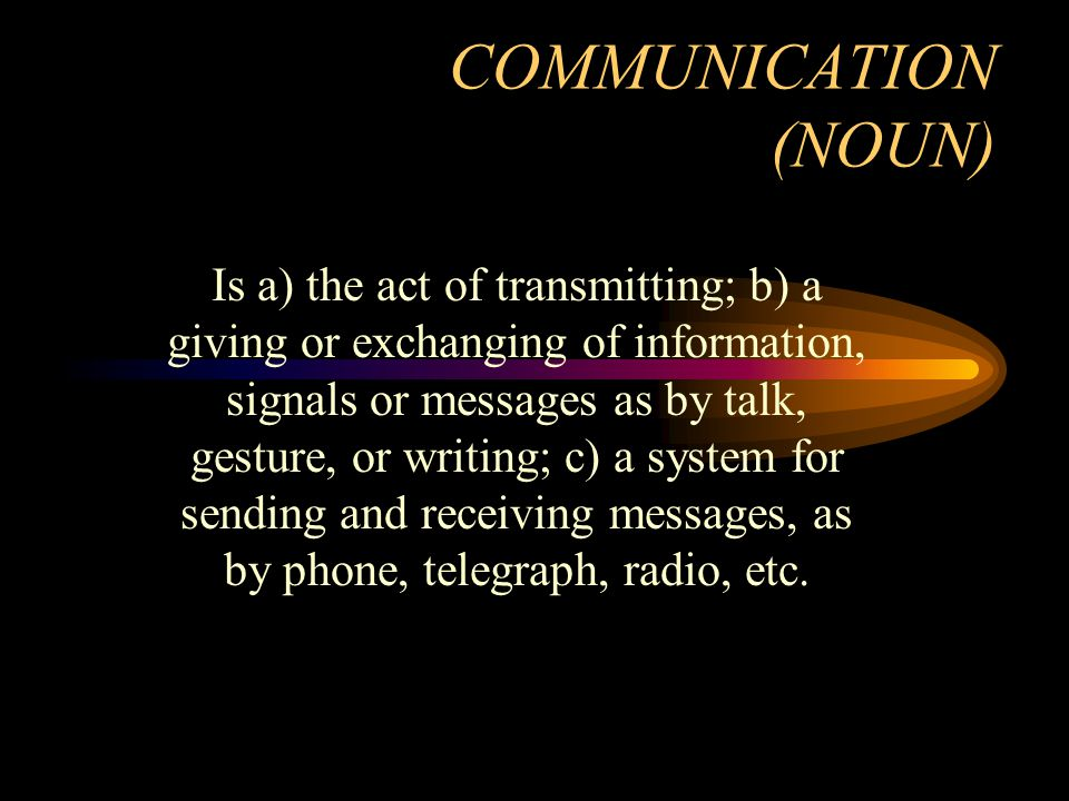 COMMUNICATION (NOUN)