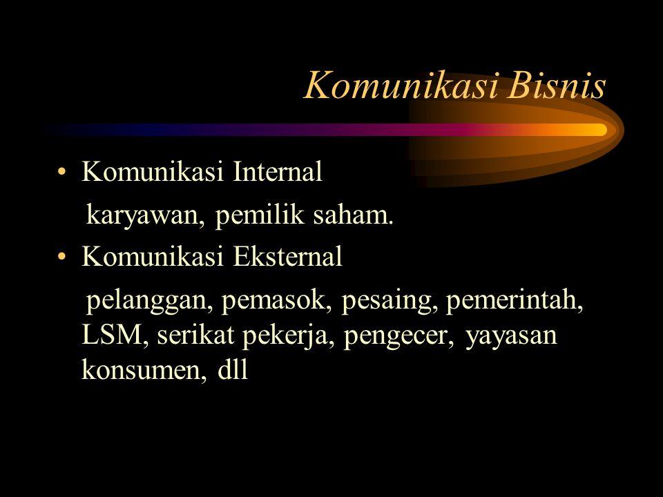 Komunikasi Bisnis Komunikasi Internal karyawan, pemilik saham.