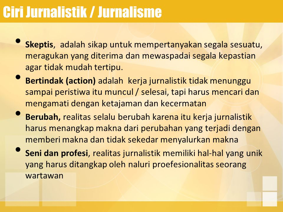 Ciri Jurnalistik / Jurnalisme