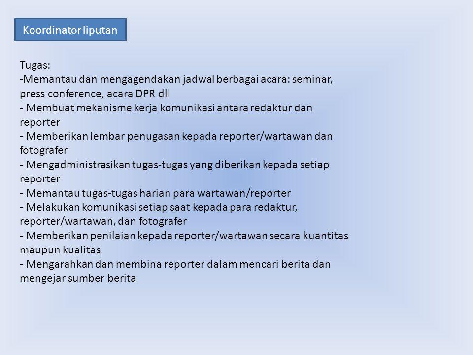 Koordinator liputan Tugas: