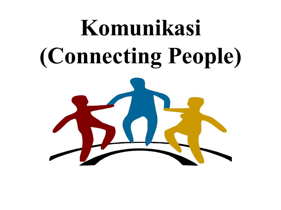 Komunikasi (Connecting People)