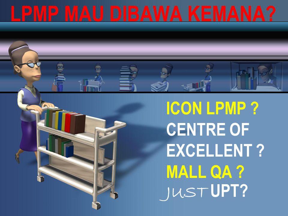 LPMP MAU DIBAWA KEMANA ICON LPMP CENTRE OF EXCELLENT MALL QA