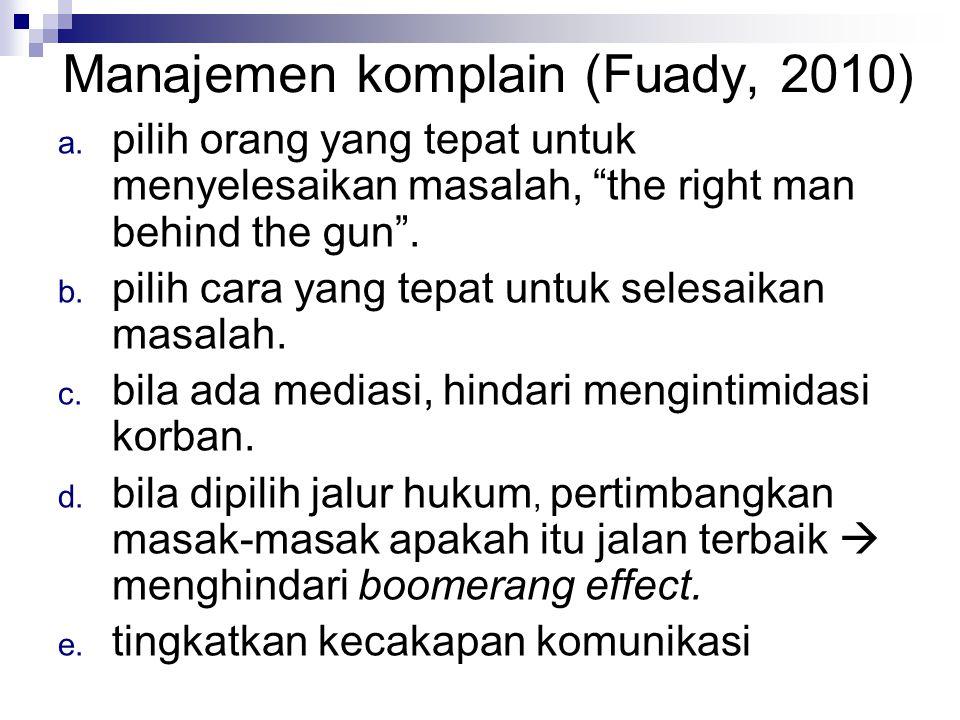 Manajemen komplain (Fuady, 2010)