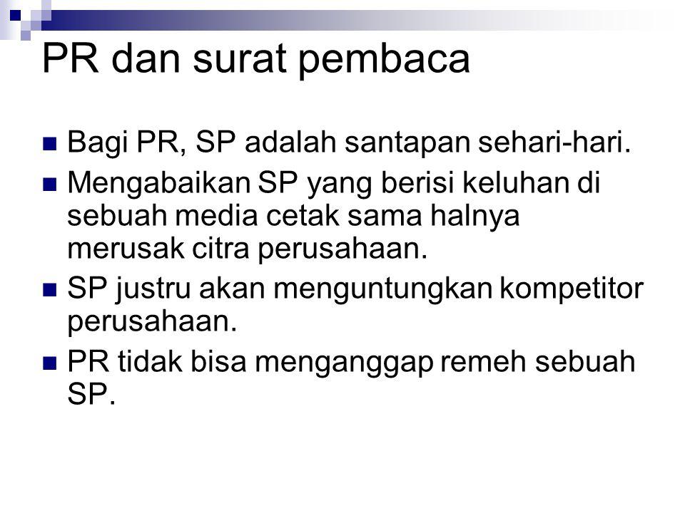 PR dan surat pembaca Bagi PR, SP adalah santapan sehari-hari.
