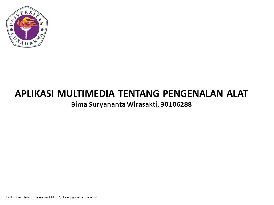 APLIKASI MULTIMEDIA TENTANG PENGENALAN ALAT Bima Suryananta Wirasakti, 30106288