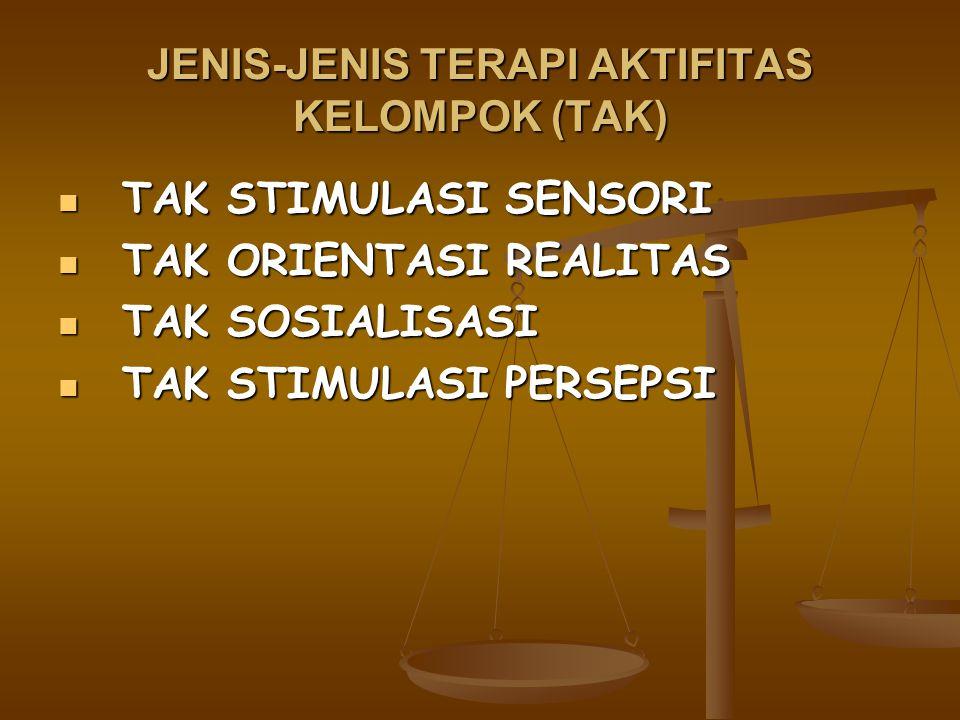 JENIS-JENIS TERAPI AKTIFITAS KELOMPOK (TAK)