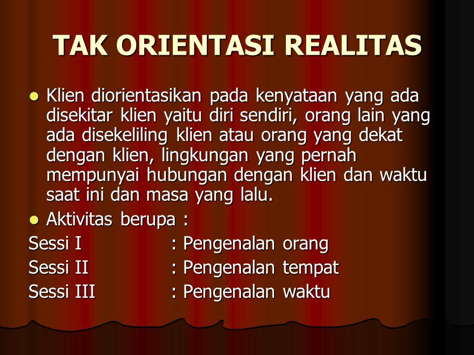 TAK ORIENTASI REALITAS