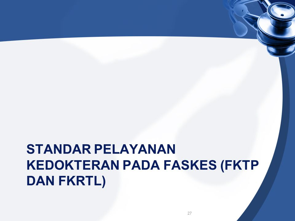 Standar pelayanan kedokteran pada faskes (FKTP DAN FKRTL)