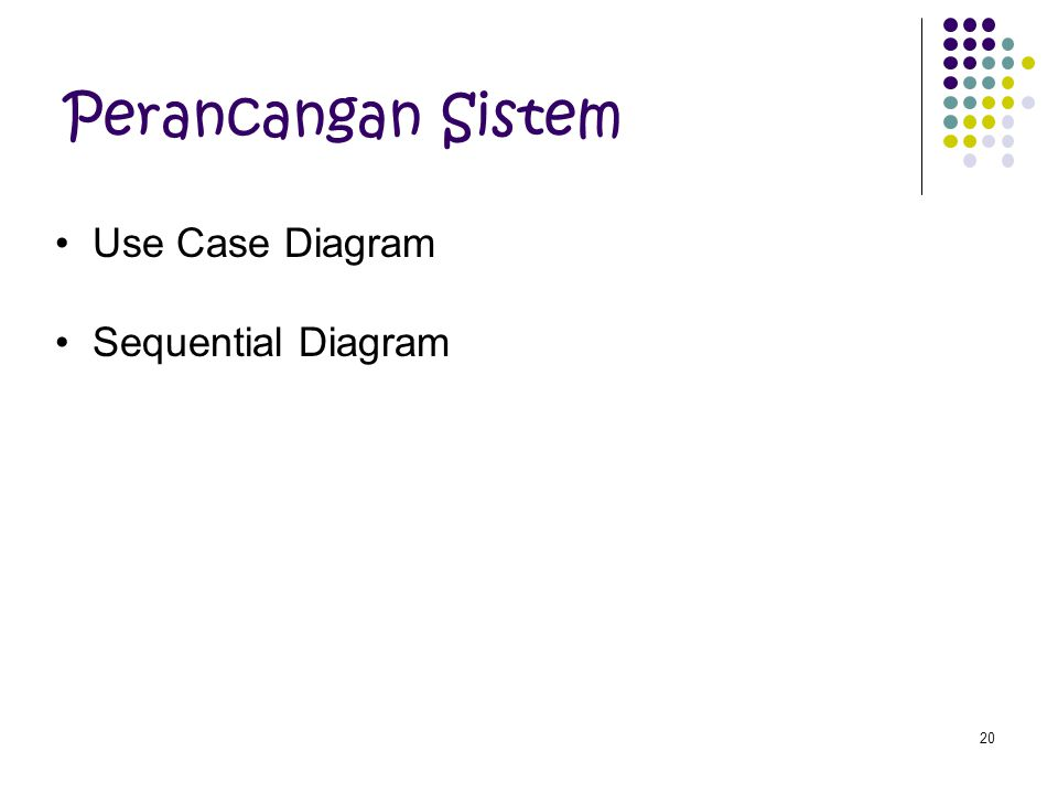 Perancangan Sistem Use Case Diagram Sequential Diagram