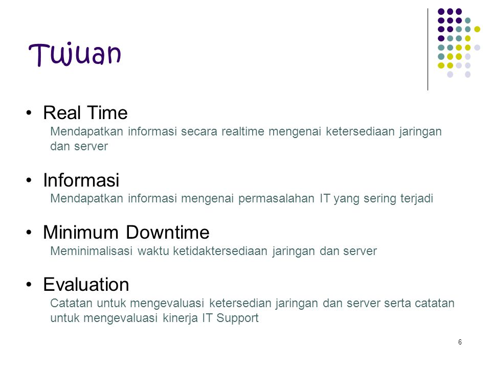 Tujuan Real Time Informasi Minimum Downtime Evaluation