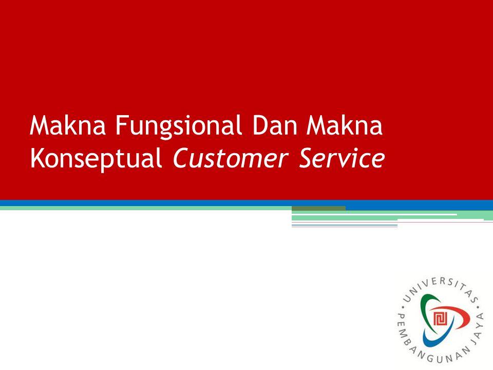 Makna Fungsional Dan Makna Konseptual Customer Service