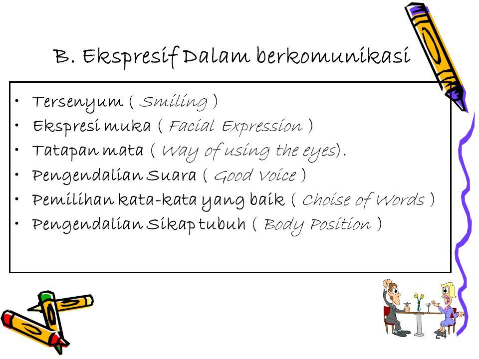 B. Ekspresif Dalam berkomunikasi