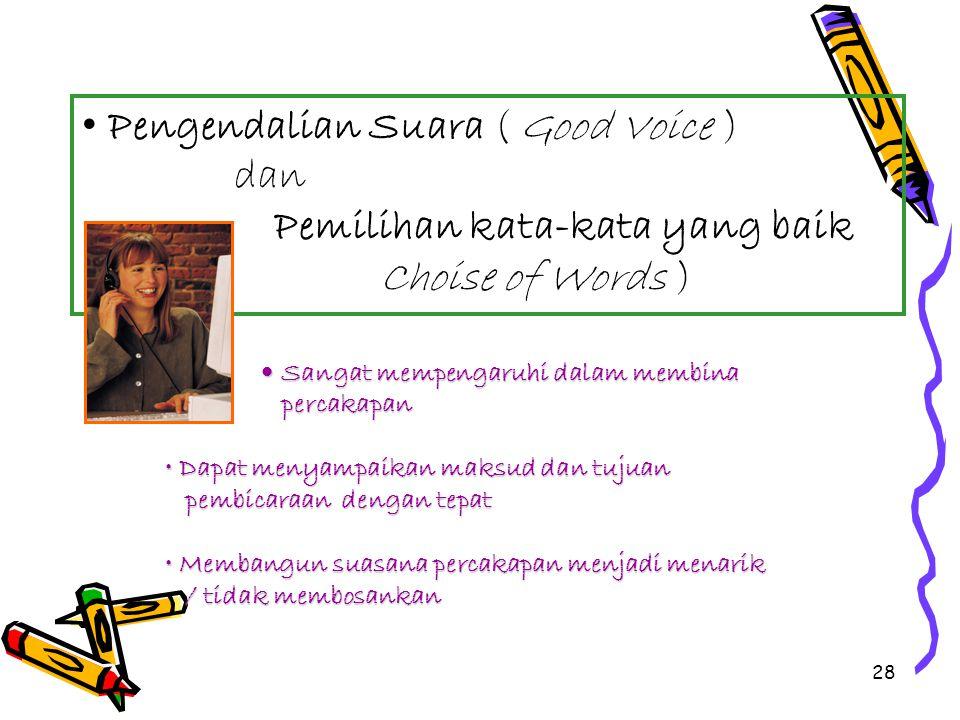 Pengendalian Suara ( Good Voice ) dan Pemilihan kata-kata yang baik