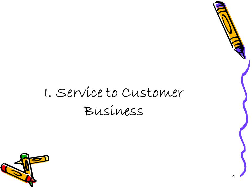 I. Service to Customer Business