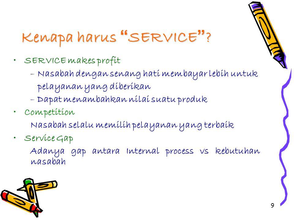 Kenapa harus SERVICE