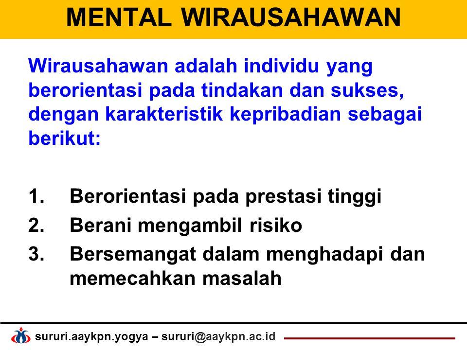 MENTAL WIRAUSAHAWAN Wirausahawan adalah individu yang berorientasi pada tindakan dan sukses, dengan karakteristik kepribadian sebagai berikut: