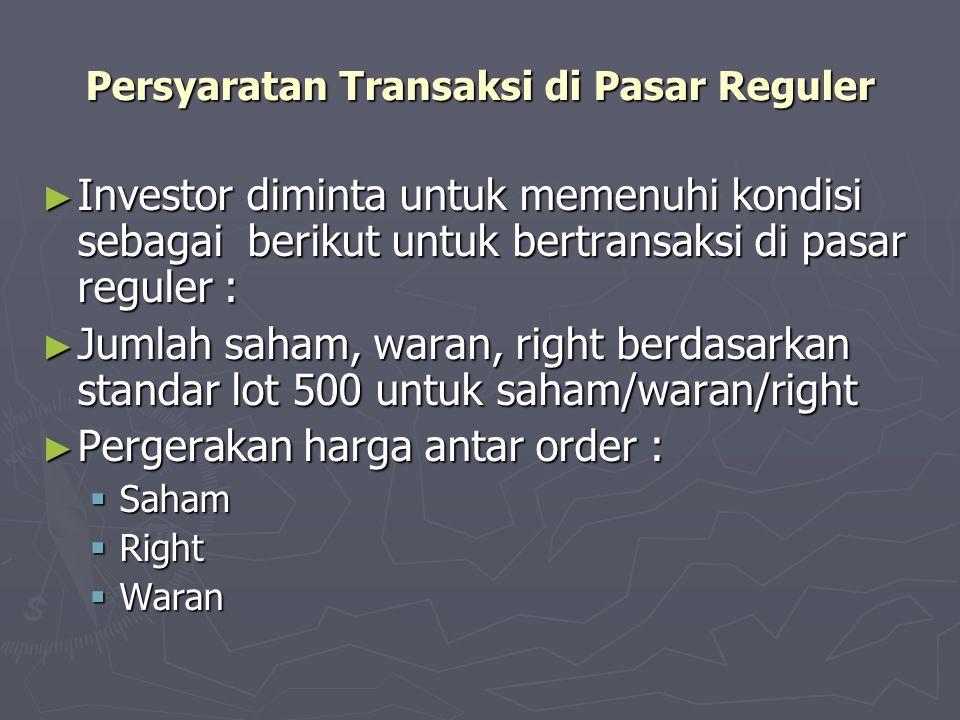 Persyaratan Transaksi di Pasar Reguler