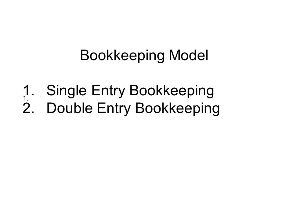 Single Entry Bookkeeping Double Entry Bookkeeping