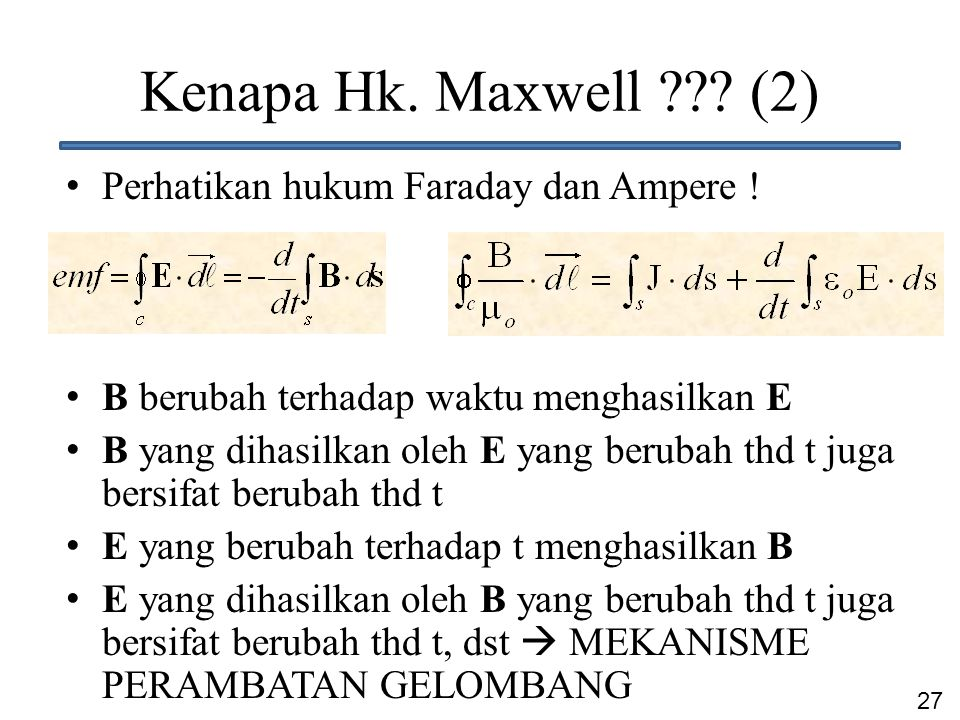 Kenapa Hk. Maxwell (2) Perhatikan hukum Faraday dan Ampere !
