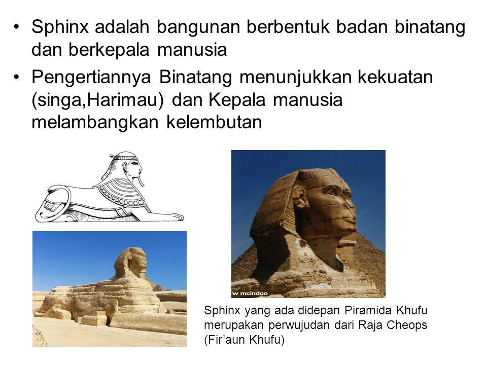 Sphinx adalah bangunan berbentuk badan binatang dan berkepala manusia