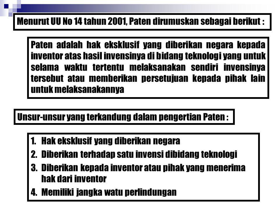 Menurut UU No 14 tahun 2001, Paten dirumuskan sebagai berikut :