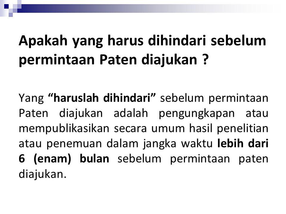 Apakah yang harus dihindari sebelum permintaan Paten diajukan