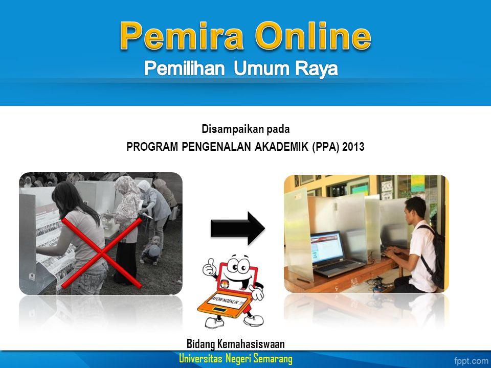 Disampaikan pada PROGRAM PENGENALAN AKADEMIK (PPA) 2013