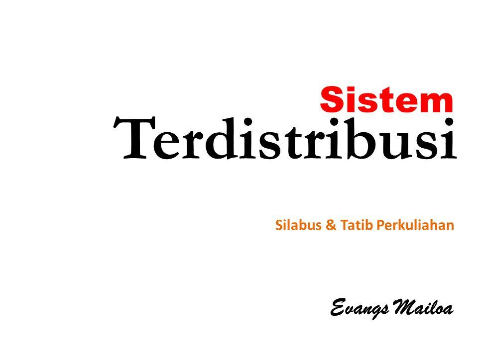 Sistem Terdistribusi Silabus & Tatib Perkuliahan Evangs Mailoa