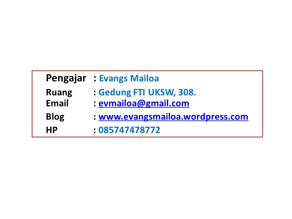 Pengajar : Evangs Mailoa