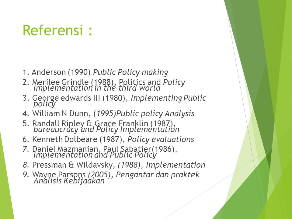 Referensi : 1. Anderson (1990) Public Policy making