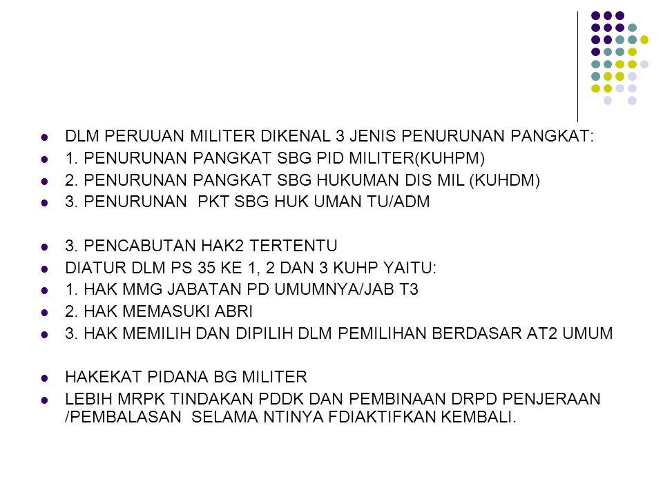 DLM PERUUAN MILITER DIKENAL 3 JENIS PENURUNAN PANGKAT: