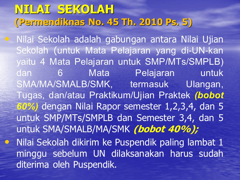 NILAI SEKOLAH (Permendiknas No. 45 Th. 2010 Ps. 5)