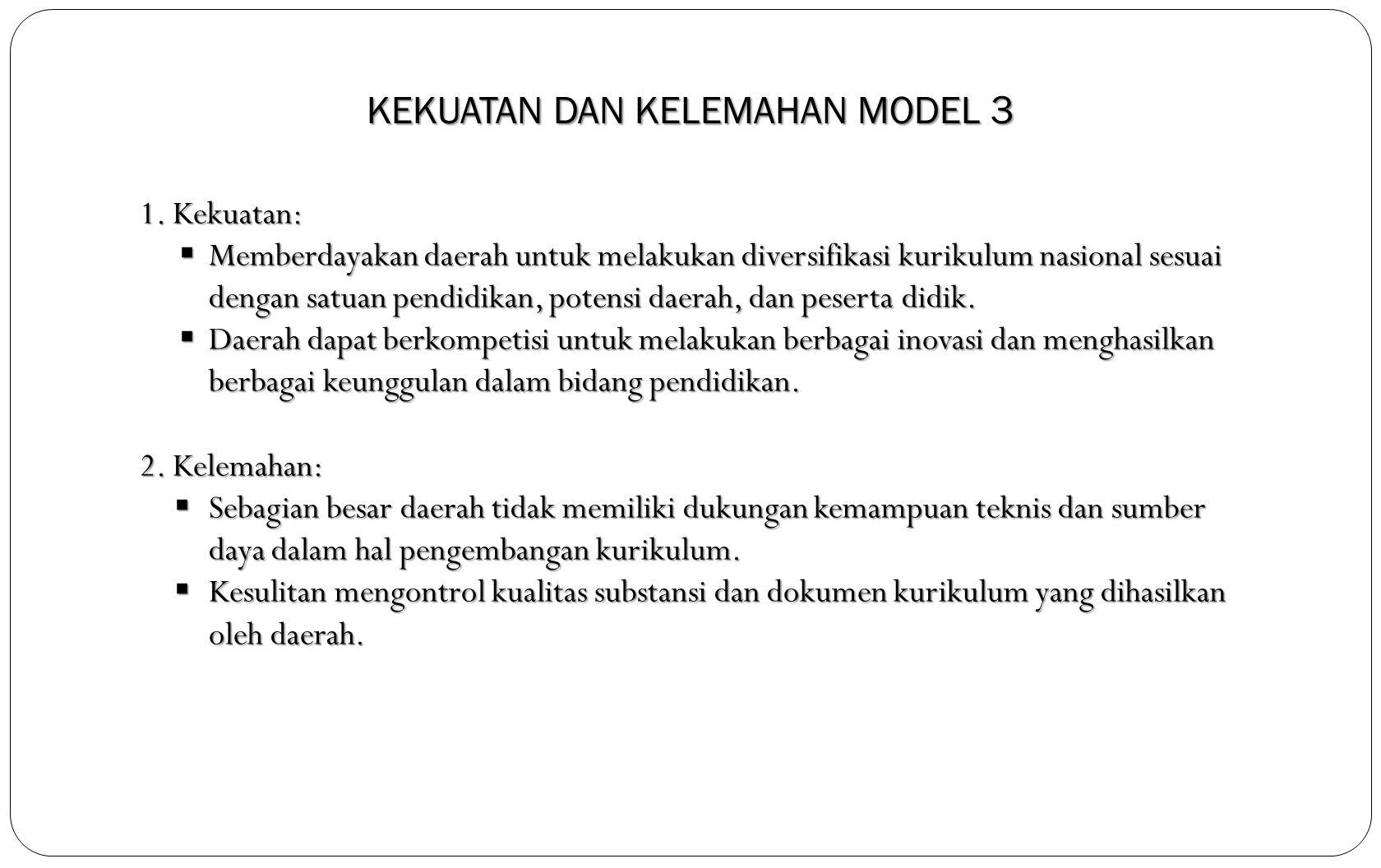 KEKUATAN DAN KELEMAHAN MODEL 3