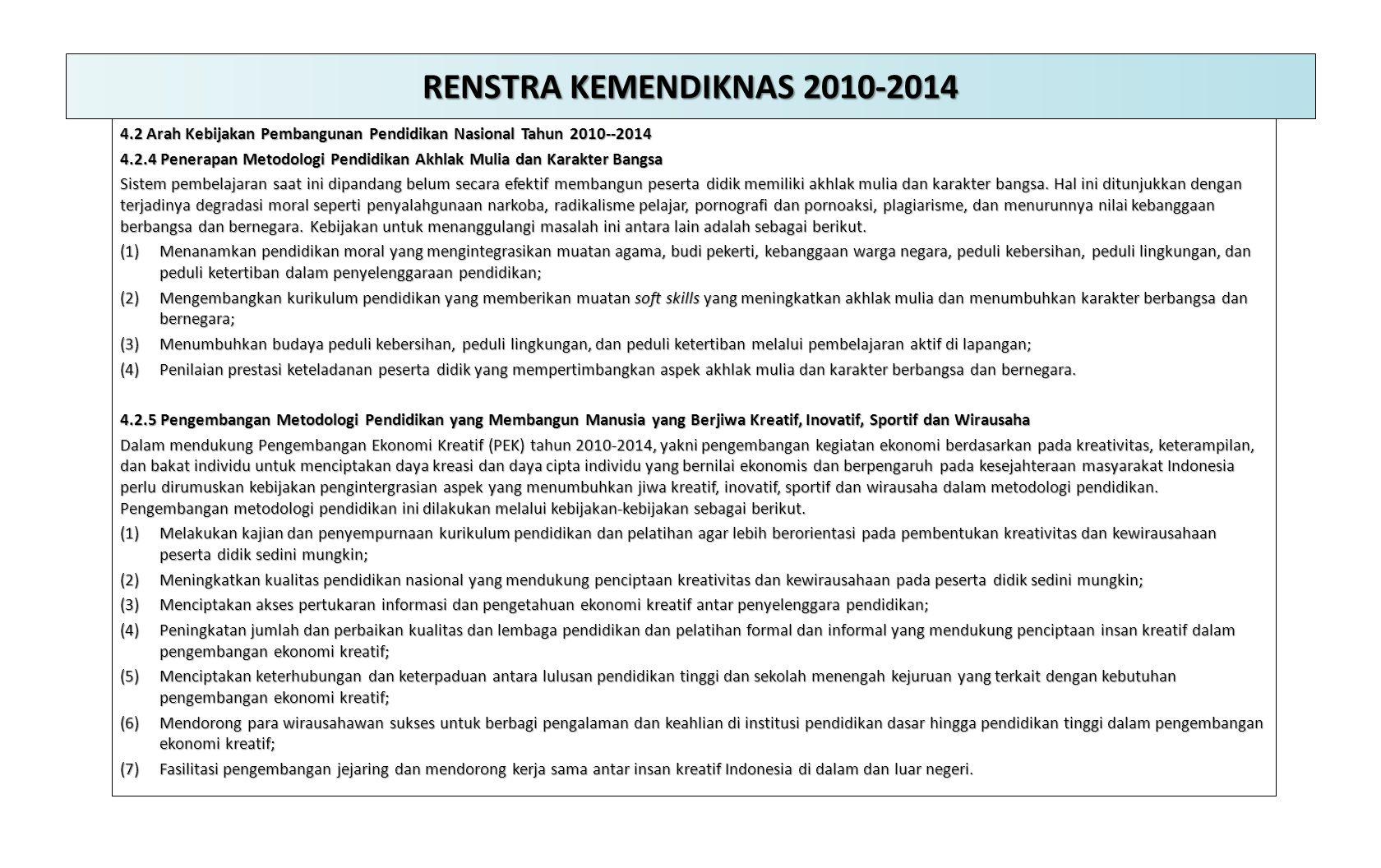 RENSTRA KEMENDIKNAS 2010-2014 4.2 Arah Kebijakan Pembangunan Pendidikan Nasional Tahun 2010--2014.