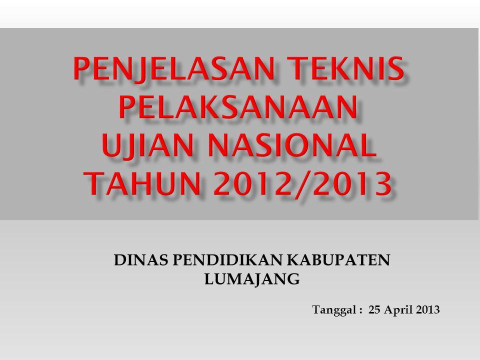 PENJELASAN TEKNIS PELAKSANAAN UJIAN NASIONAL TAHUN 2012/2013
