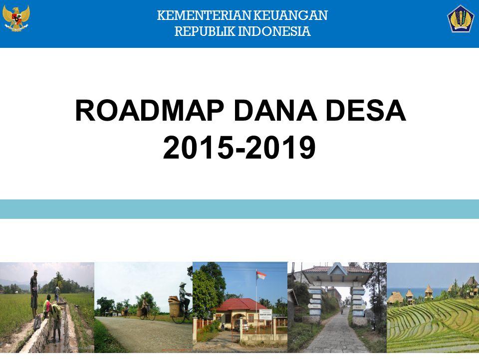 KEMENTERIAN KEUANGAN REPUBLIK INDONESIA ROADMAP DANA DESA 2015-2019 25
