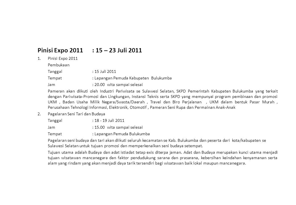 Pinisi Expo 2011 : 15 – 23 Juli 2011 1. Pinisi Expo 2011 Pembukaan