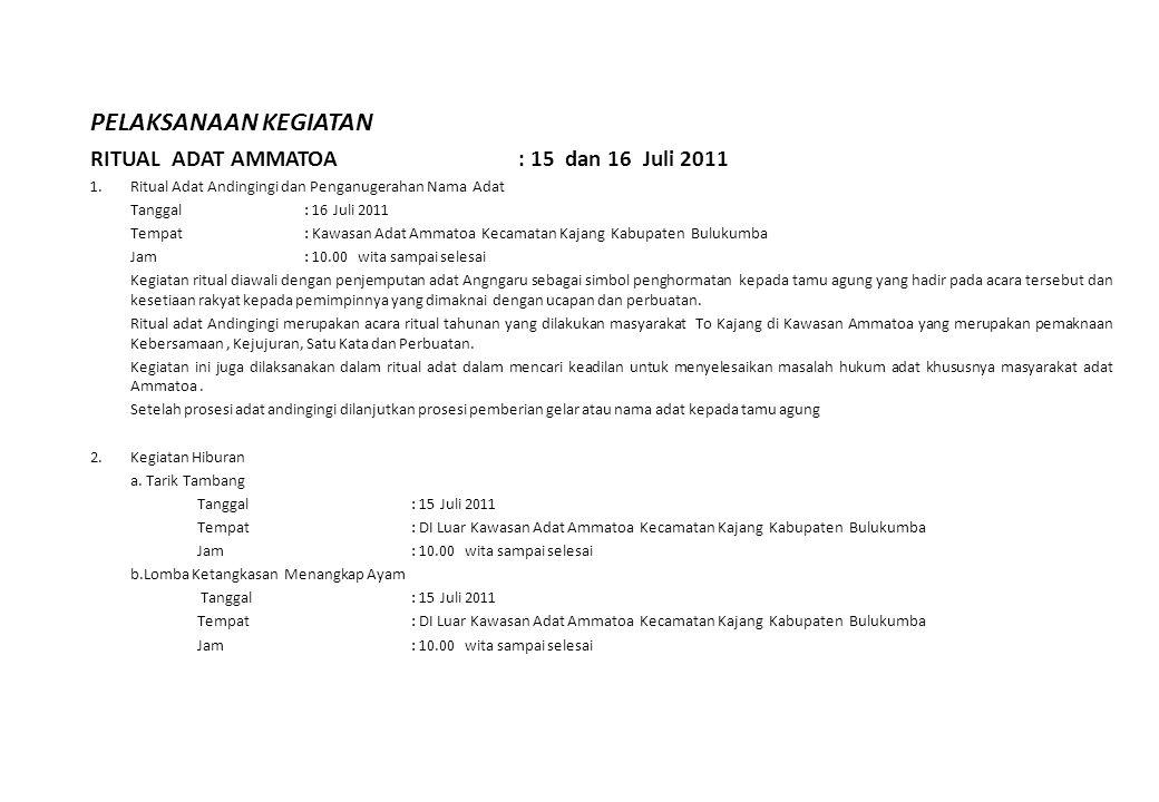 PELAKSANAAN KEGIATAN RITUAL ADAT AMMATOA : 15 dan 16 Juli 2011