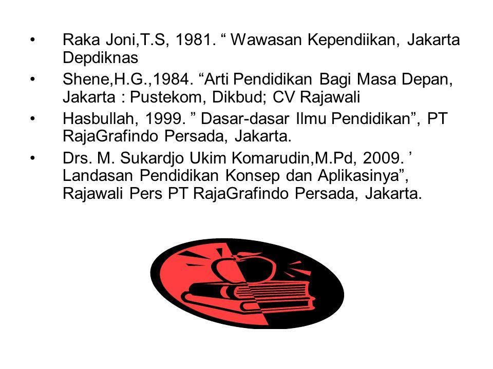 Raka Joni,T.S, 1981. Wawasan Kependiikan, Jakarta Depdiknas