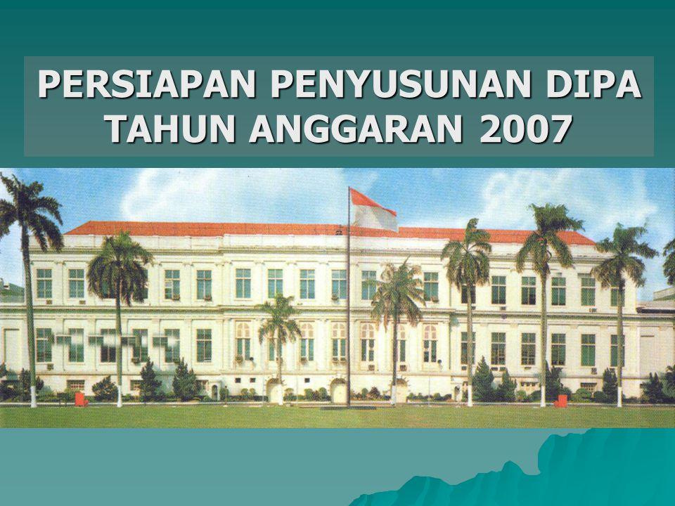 PERSIAPAN PENYUSUNAN DIPA TAHUN ANGGARAN 2007